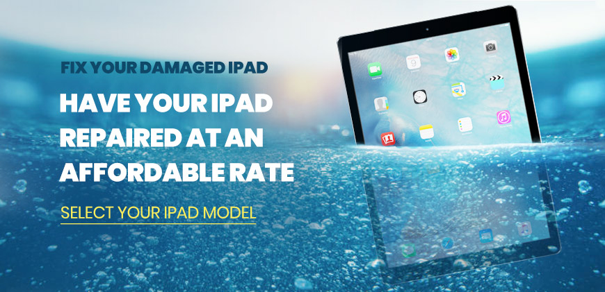 Fix Your Damaged iPad: Have your iPad repaired at an affordable rate - Select your iPad model