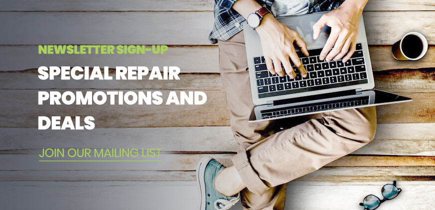 Newsletter Sign-Up: Special Repair Promotions and Details - Join Our Mailing List